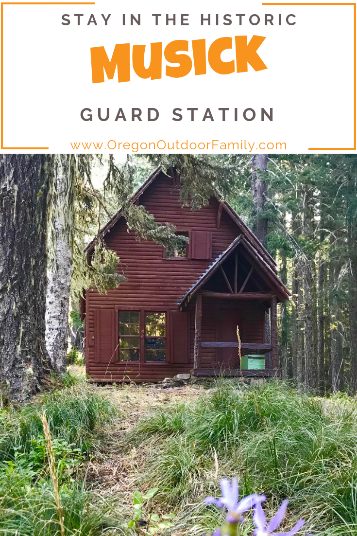 Stay in the historic Musick Guard Cabin - Oregon Outdoor Family
