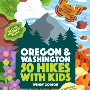 50 HIkes for Kids in Oregon and Washington - a great hiking guide book