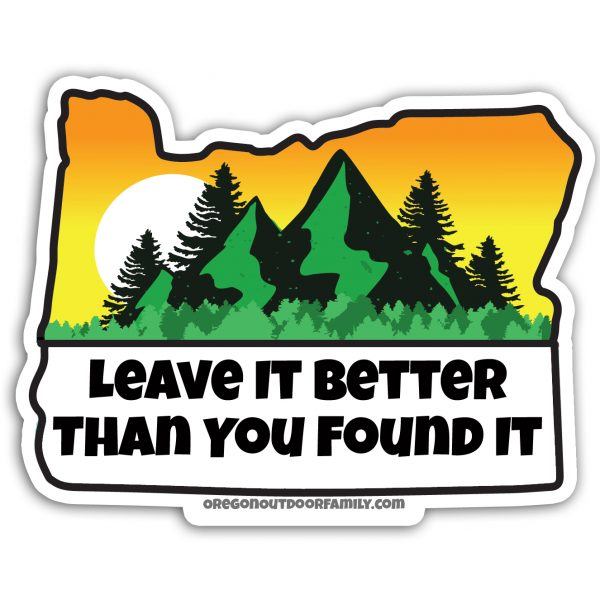 Leave it better than you found it - Oregon