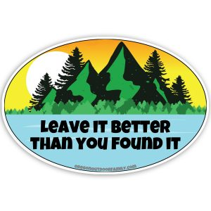 "Oval decal ""Leave it better than you found it"""