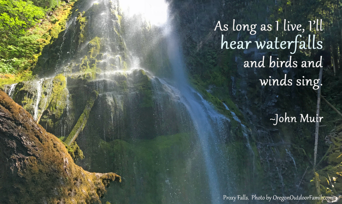Proxy Falls in Oregon. John Muir waterfall quote.